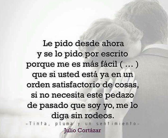 Poemas De Amor Julio Cortazar Cortazar Frases Refranes De Amor Frases Love